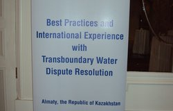 Best Practices and International Experience with Transboundary Water Dispute Resolution, 7 December 2010, Almaty